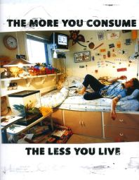 adbusters themoreyouconsume